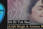 Dil Hi To Hai Guitar Chords by Arijit Singh and Antara Mitra