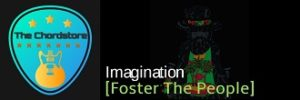 Imagination Guitar Chords by Foster The People