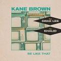 be like that chords kane brown-swae lee and khalid