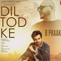 dil tod ke chords b praak