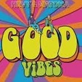 good vibes chords hrvy and matoma