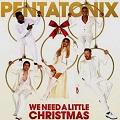 we need a little christmas chords pentatonix