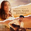 main nahi jaunga chords ankit tiwari