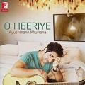o heeriye chords ayushmann khurrana
