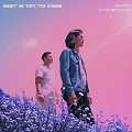 best is yet to come chords gryffin